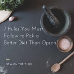 7 rules to pick a better diet than Oprah