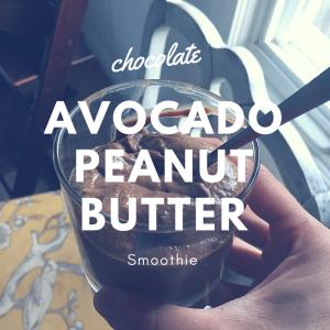 Chocolate Avocado Peanut Butter Smoothie